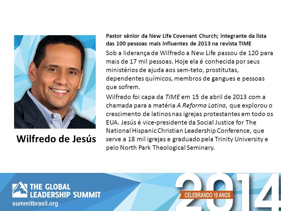Pastor sênior da New Life Covenant Church; integrante da lista das 100 pessoas mais influentes de 2013 na revista TIME Sob a liderança de Wilfredo a New Life passou de 120 para mais de 17 mil pessoas.