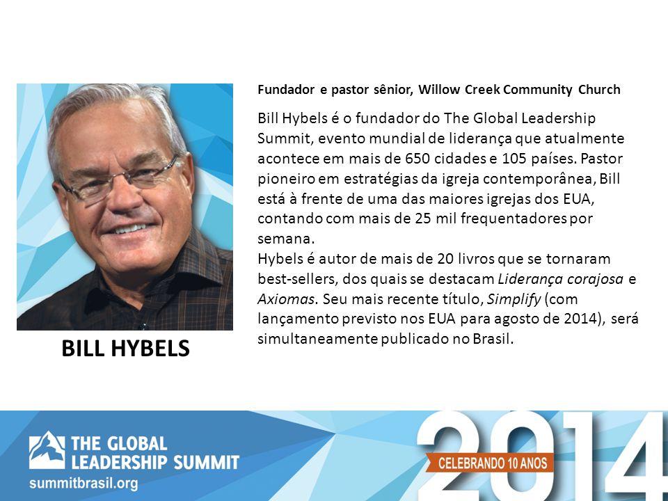 Bill Hybels é o fundador do The Global Leadership Summit, evento mundial de liderança que atualmente acontece em mais de 650 cidades e 105 países. Pas