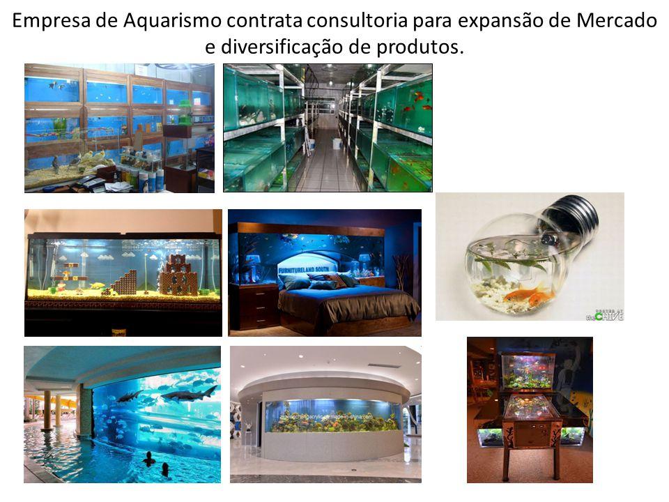 Empresa de Aquarismo contrata consultoria para expansão de Mercado e diversificação de produtos.