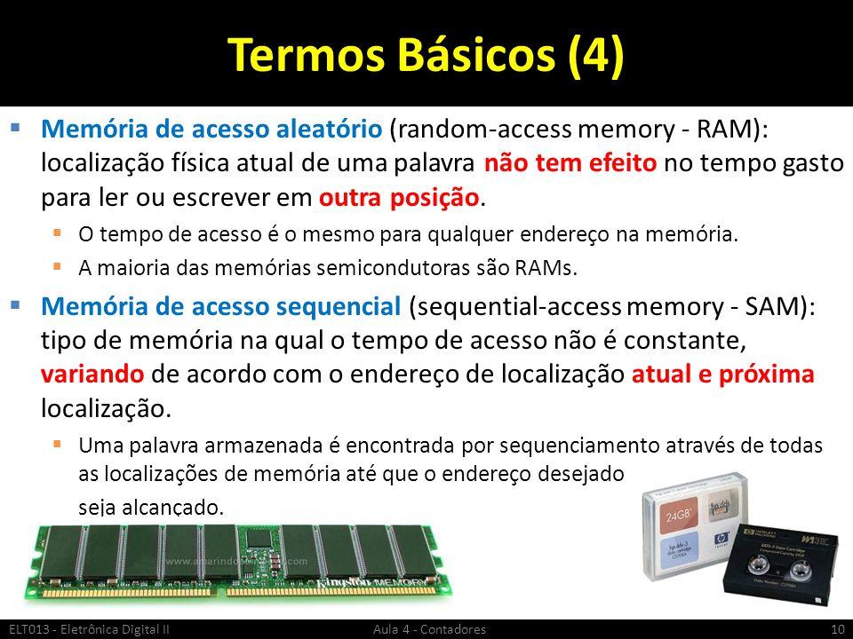 Termos Básicos (4)  Memória de acesso aleatório (random-access memory - RAM): localização física atual de uma palavra não tem efeito no tempo gasto p