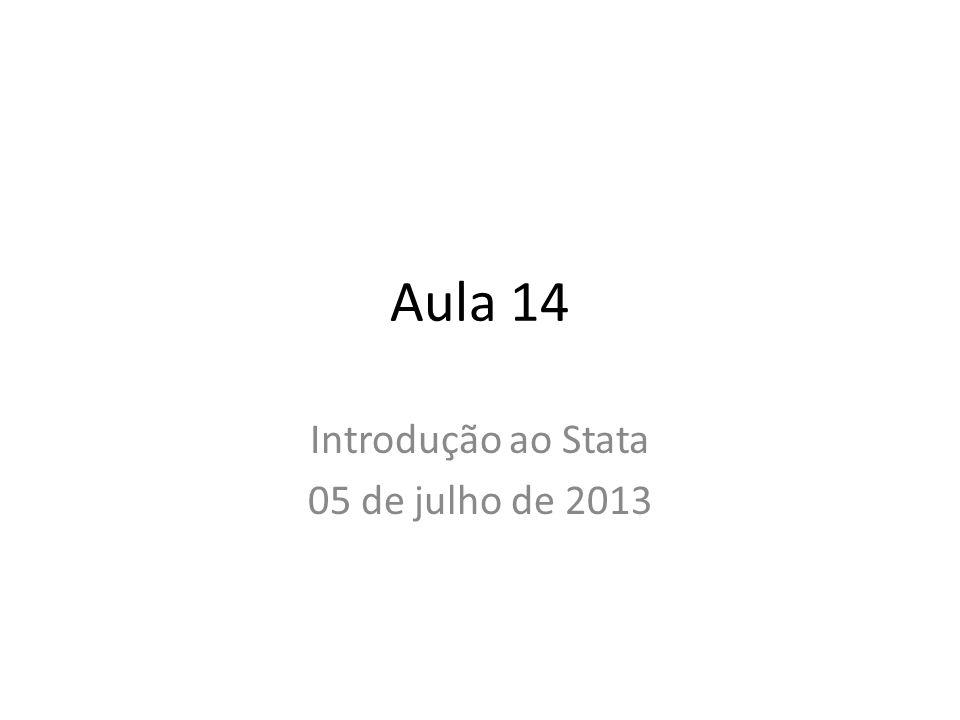 Aula 14 Introdução ao Stata 05 de julho de 2013