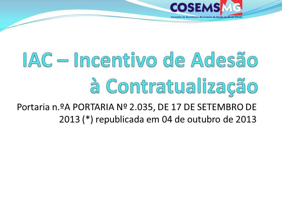 RECURSO NOVO A Portaria concedeu aumento de IAC (incentivo de adesão à contratualização) para os hospitais atualmente no programa de contratualização dos filantrópicos e de ensino.
