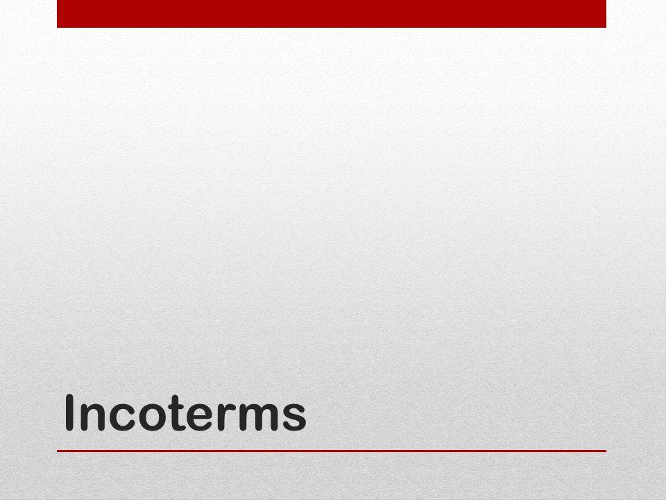 TERMOS INTERNACIONAIS DE COMÉRCIO ORGANIZADOR: Câmara de Comércio Internacional Deveres e responsabilidades de ambos os compradores e vendedores Riscos assumidos pelas partes envolvidas na venda de mercadorias.