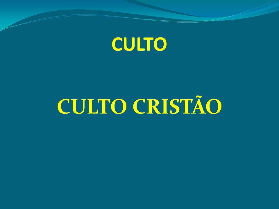 CULTO CULTO CRISTÃO