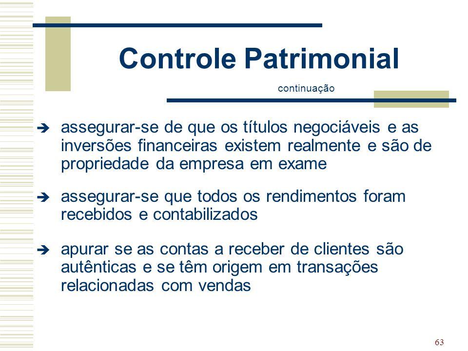 63 Controle Patrimonial continuação  assegurar-se de que os títulos negociáveis e as inversões financeiras existem realmente e são de propriedade da