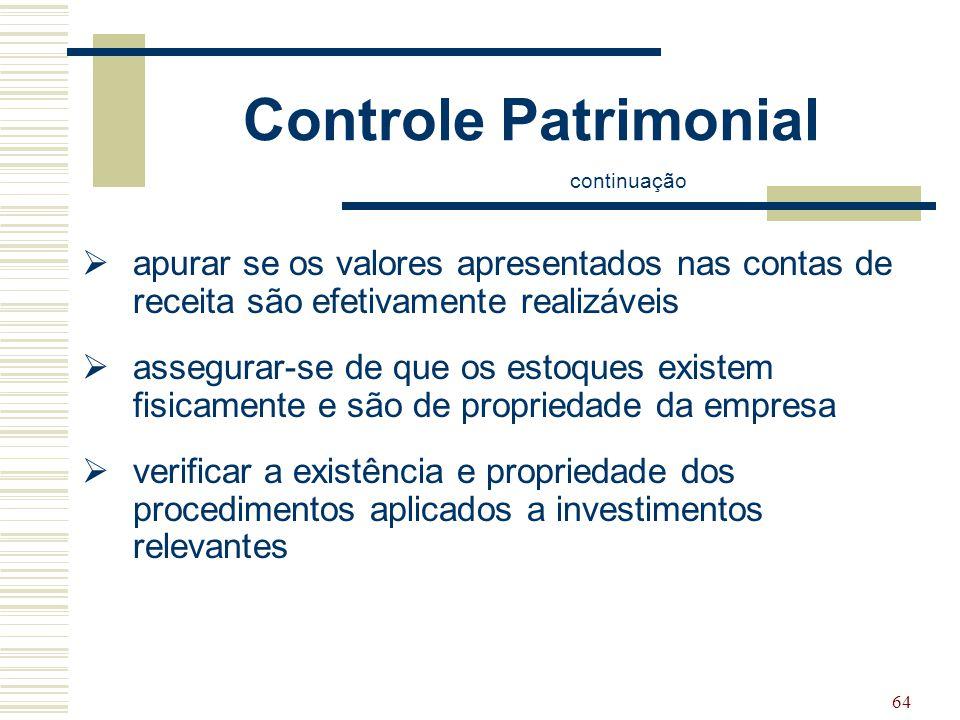 64 Controle Patrimonial continuação  apurar se os valores apresentados nas contas de receita são efetivamente realizáveis  assegurar-se de que os es