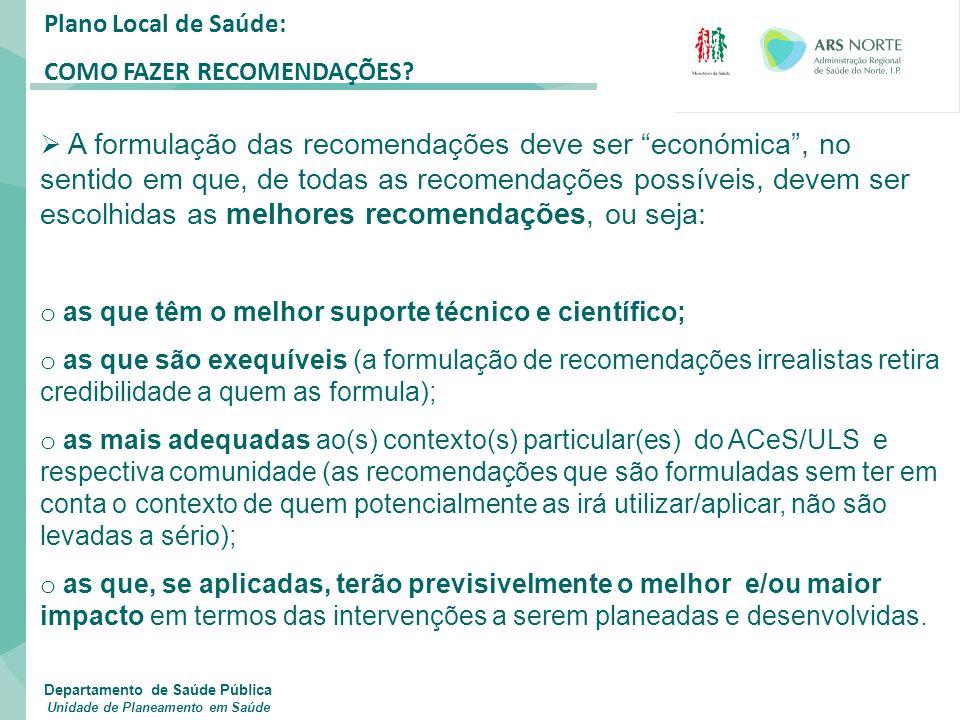 """Plano Local de Saúde: COMO FAZER RECOMENDAÇÕES?  A formulação das recomendações deve ser """"económica"""", no sentido em que, de todas as recomendações po"""