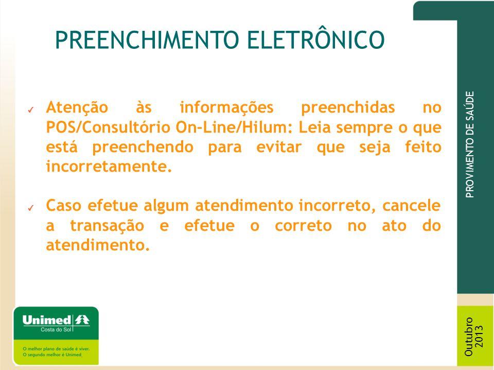 PROVIMENTO DE SAÚDE Outubro 2013 Guia de Comprovante Presencial USO: Utilizada para comprovação da presença do beneficiário no prestador em referida data através de sua assinatura.