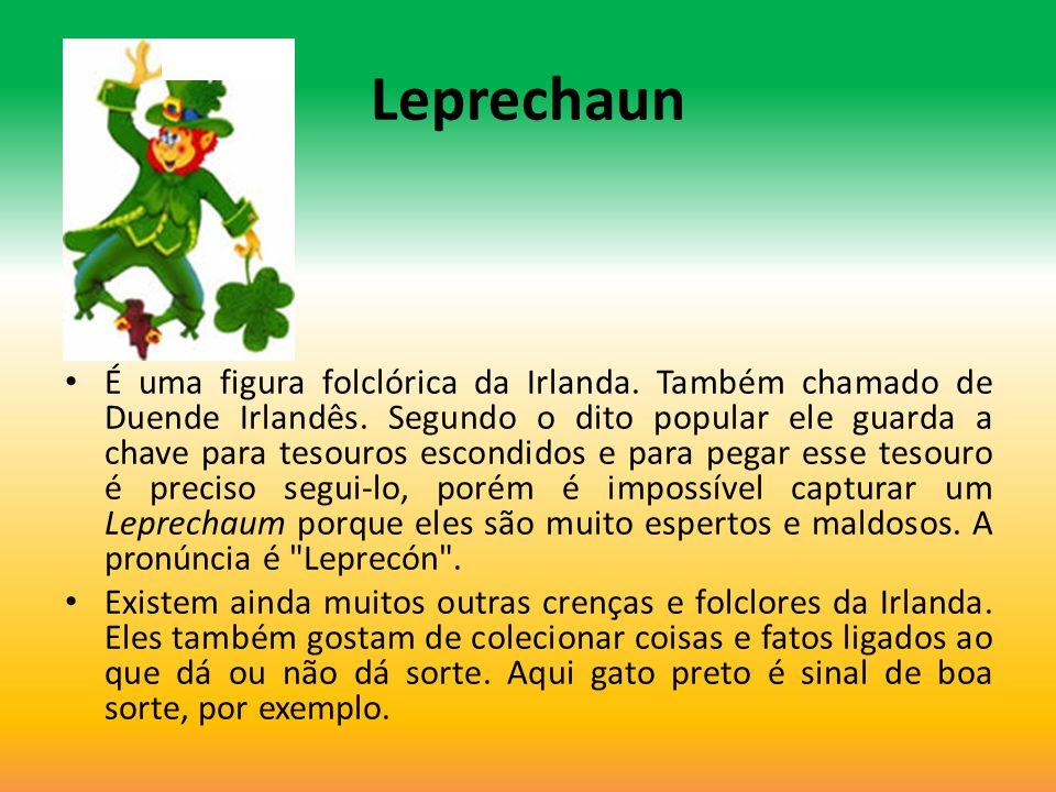 Leprechaun É uma figura folclórica da Irlanda. Também chamado de Duende Irlandês. Segundo o dito popular ele guarda a chave para tesouros escondidos e