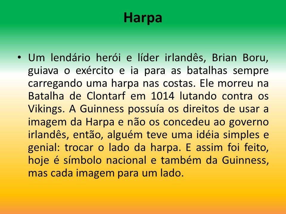 Um lendário herói e líder irlandês, Brian Boru, guiava o exército e ia para as batalhas sempre carregando uma harpa nas costas. Ele morreu na Batalha