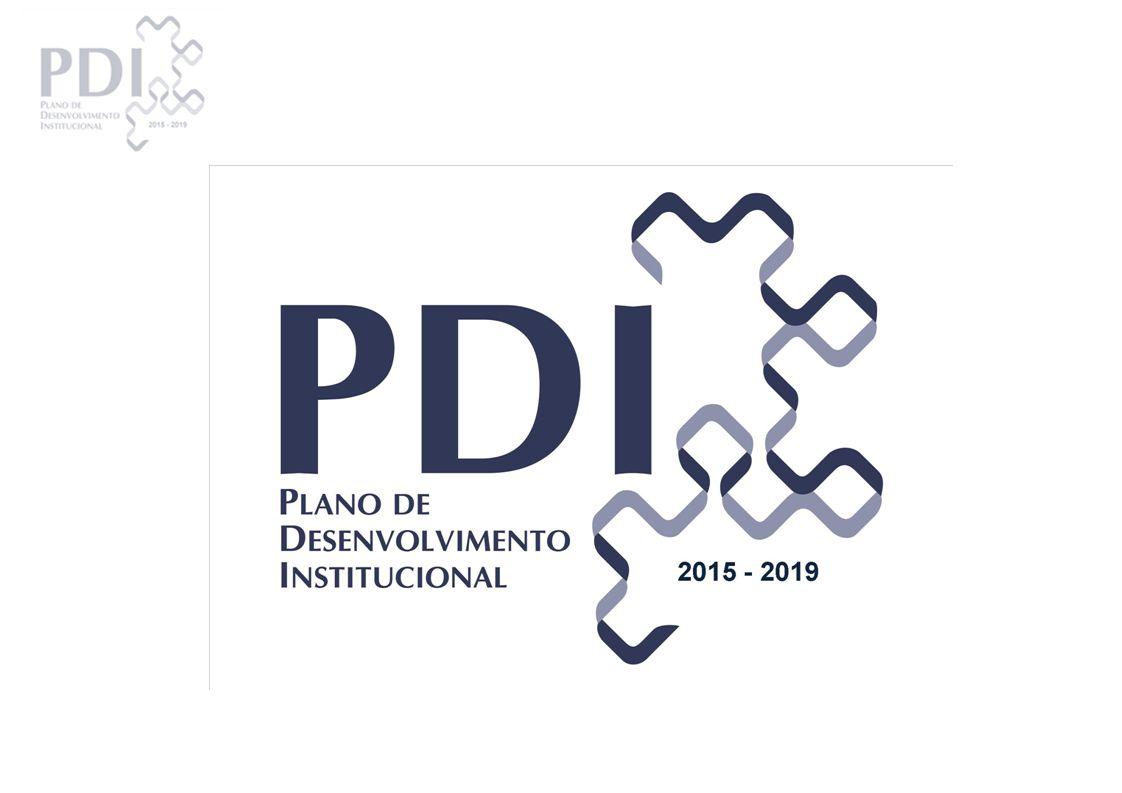 Agenda: O PDI Missão, Visão e Desafios Elaborar o plano 2015/2019 alinhado à nossa visão: a transformação do CEFET/RJ em Universidade