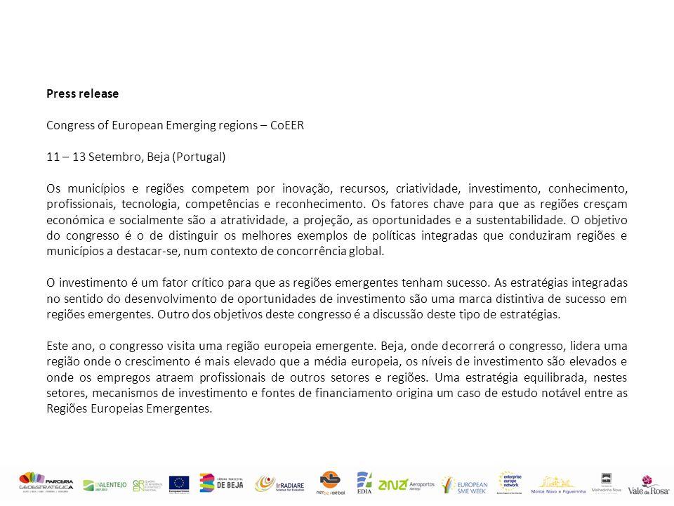 Press release Congress of European Emerging regions – CoEER 11 – 13 Setembro, Beja (Portugal) Os municípios e regiões competem por inovação, recursos, criatividade, investimento, conhecimento, profissionais, tecnologia, competências e reconhecimento.