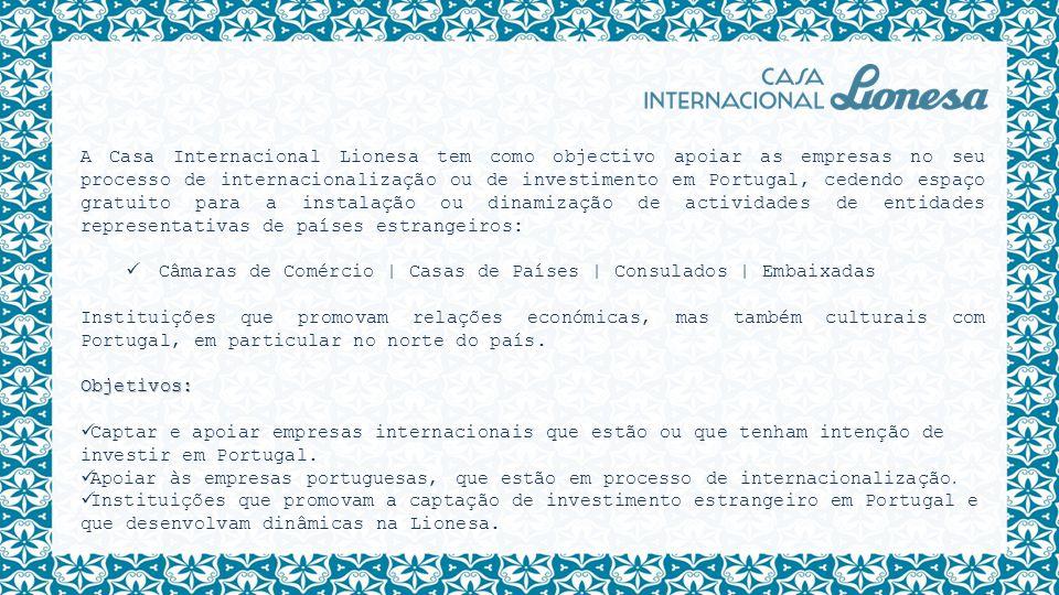 A Casa Internacional Lionesa tem como objectivo apoiar as empresas no seu processo de internacionalização ou de investimento em Portugal, cedendo espa