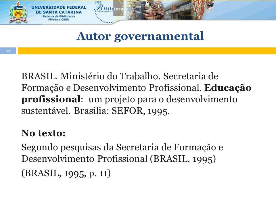 Autor governamental BRASIL. Ministério do Trabalho. Secretaria de Formação e Desenvolvimento Profissional. Educação profissional: um projeto para o de