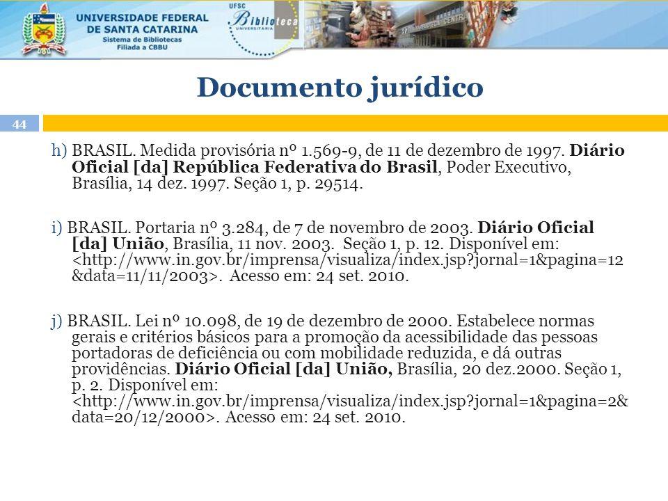 Documento jurídico 44 h) BRASIL. Medida provisória nº 1.569-9, de 11 de dezembro de 1997. Diário Oficial [da] República Federativa do Brasil, Poder Ex