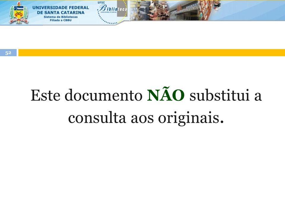 52 Este documento NÃO substitui a consulta aos originais.