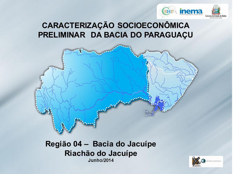 CARACTERIZAÇÃO SOCIOECONÔMICA PRELIMINAR DA BACIA DO PARAGUAÇU Região 04 – Bacia do Jacuípe Riachão do Jacuípe Junho/2014
