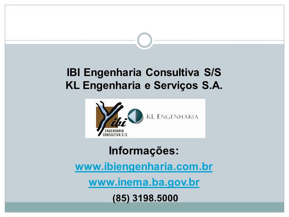 IBI Engenharia Consultiva S/S KL Engenharia e Serviços S.A. Informações: www.ibiengenharia.com.br www.inema.ba.gov.br (85) 3198.5000