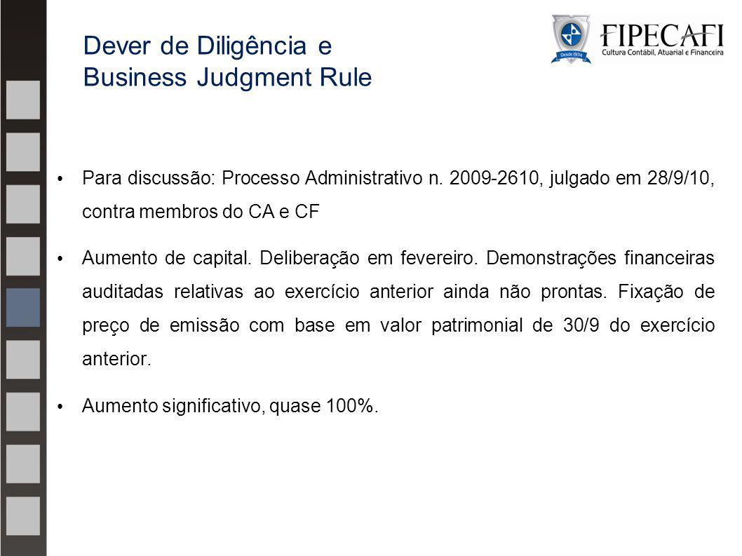 Para discussão: Processo Administrativo n. 2009-2610, julgado em 28/9/10, contra membros do CA e CF Aumento de capital. Deliberação em fevereiro. Demo