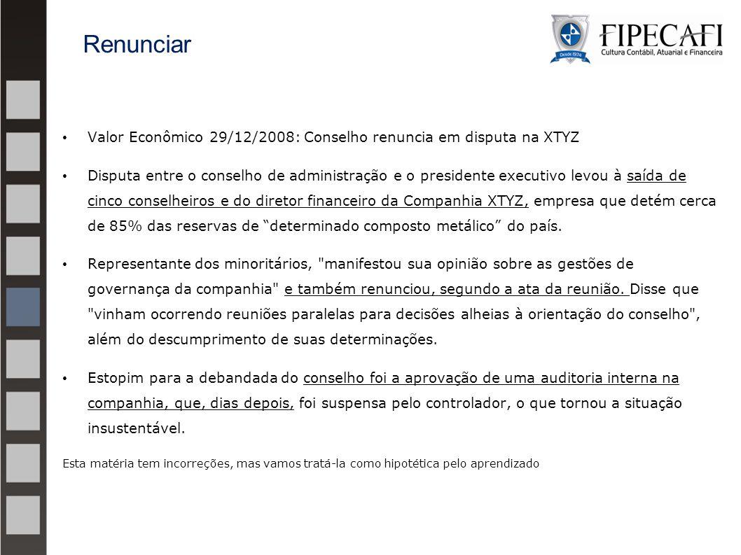 Valor Econômico 29/12/2008: Conselho renuncia em disputa na XTYZ Disputa entre o conselho de administração e o presidente executivo levou à saída de c