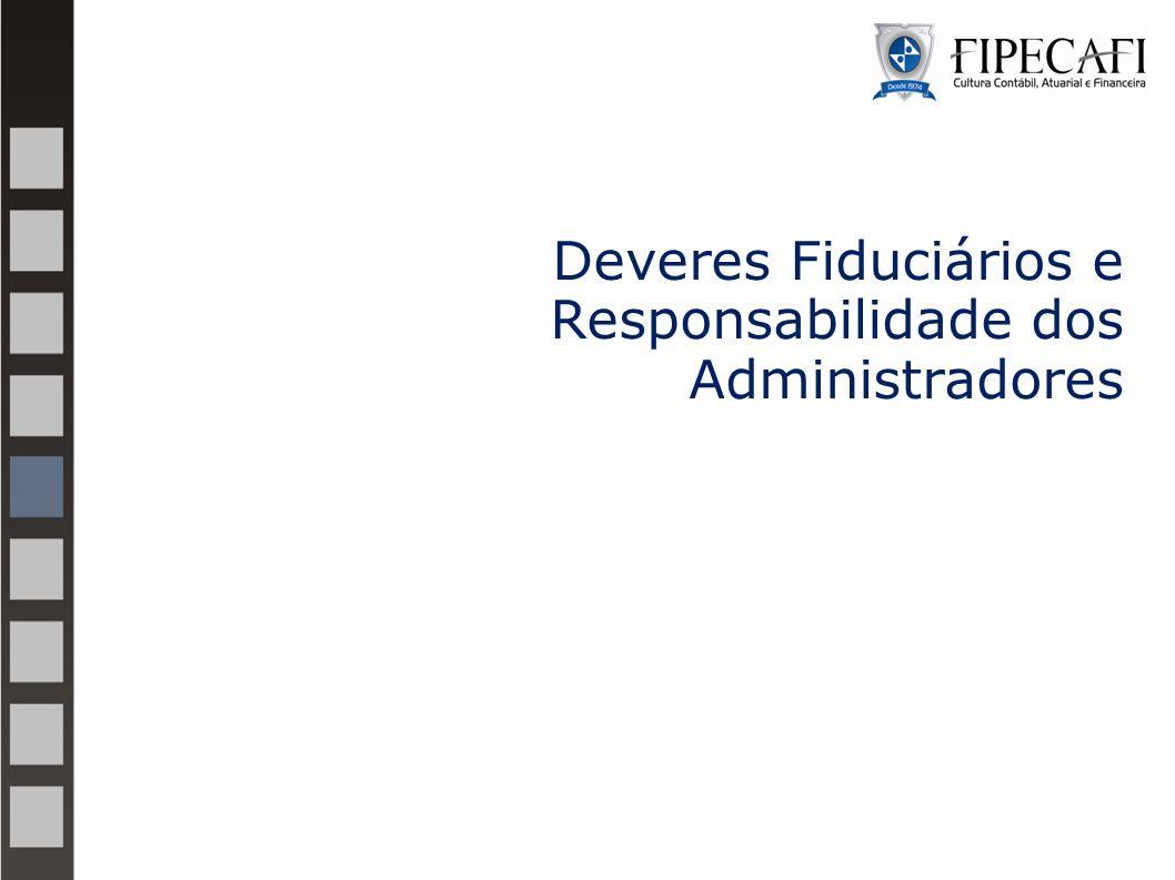 Deveres Fiduciários e Responsabilidade dos Administradores