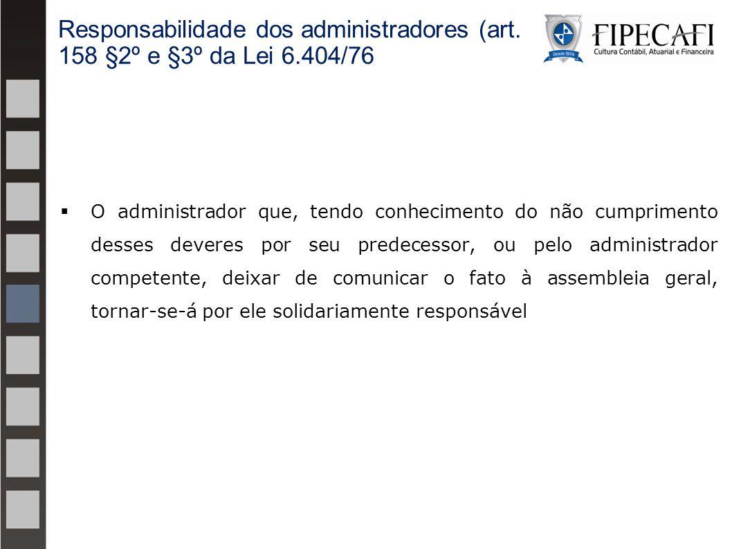  O administrador que, tendo conhecimento do não cumprimento desses deveres por seu predecessor, ou pelo administrador competente, deixar de comunicar