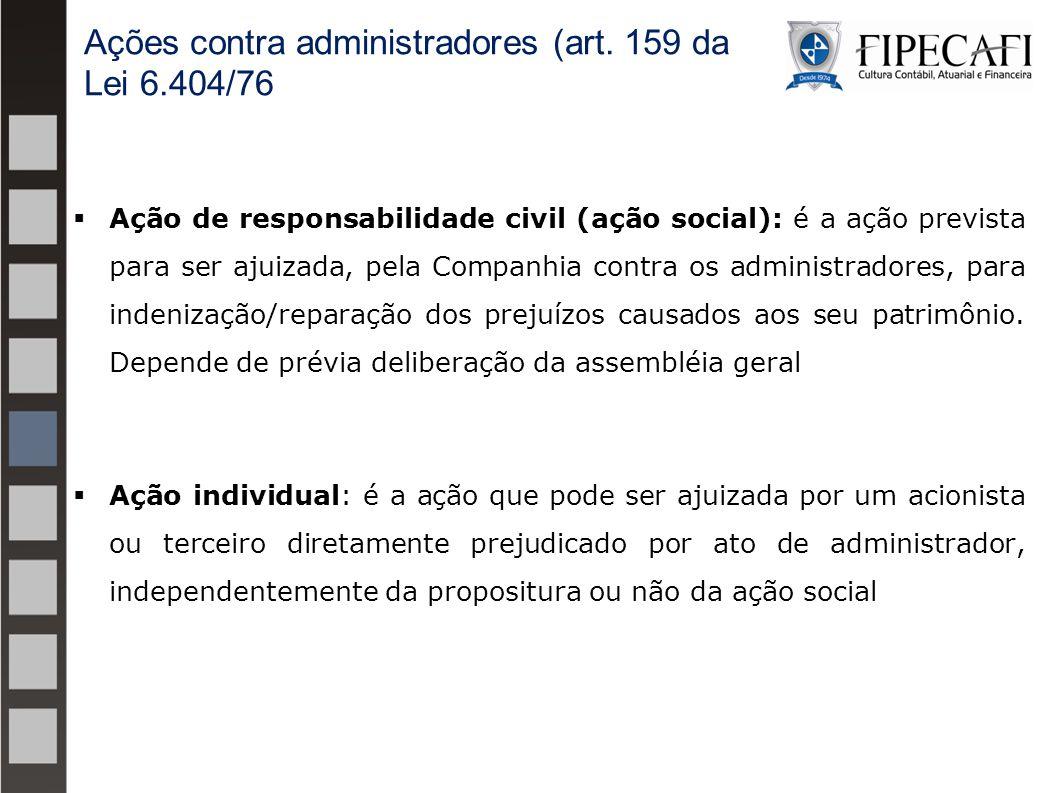  Ação de responsabilidade civil (ação social): é a ação prevista para ser ajuizada, pela Companhia contra os administradores, para indenização/repara