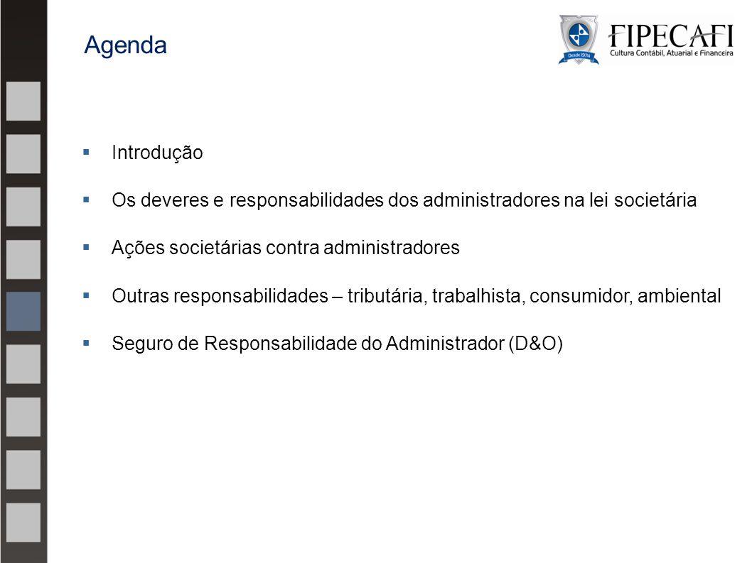  Introdução  Os deveres e responsabilidades dos administradores na lei societária  Ações societárias contra administradores  Outras responsabilida