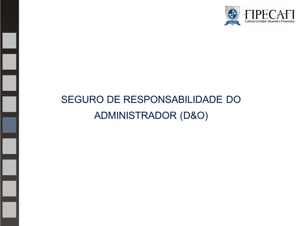 SEGURO DE RESPONSABILIDADE DO ADMINISTRADOR (D&O)