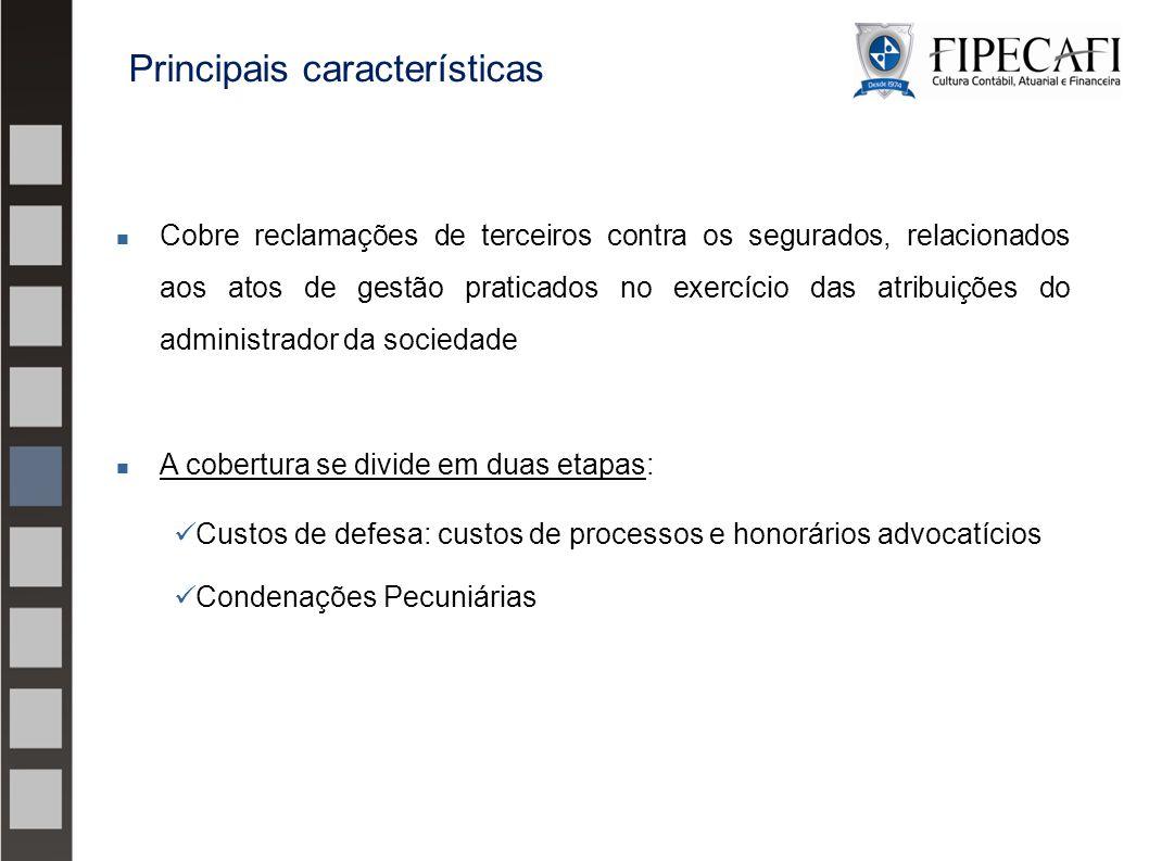 Cobre reclamações de terceiros contra os segurados, relacionados aos atos de gestão praticados no exercício das atribuições do administrador da socied