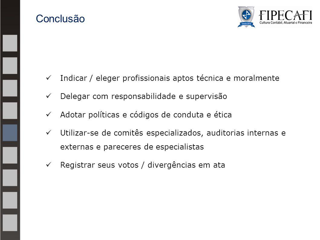 Indicar / eleger profissionais aptos técnica e moralmente Delegar com responsabilidade e supervisão Adotar políticas e códigos de conduta e ética Util