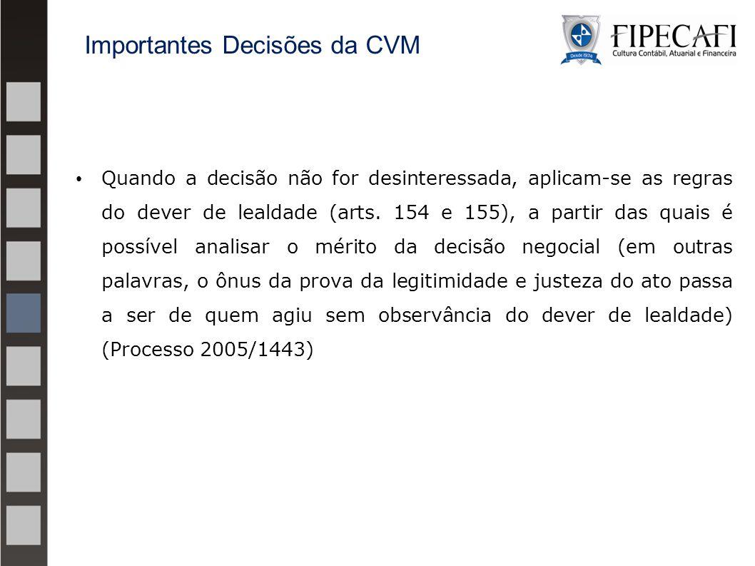 Quando a decisão não for desinteressada, aplicam-se as regras do dever de lealdade (arts. 154 e 155), a partir das quais é possível analisar o mérito