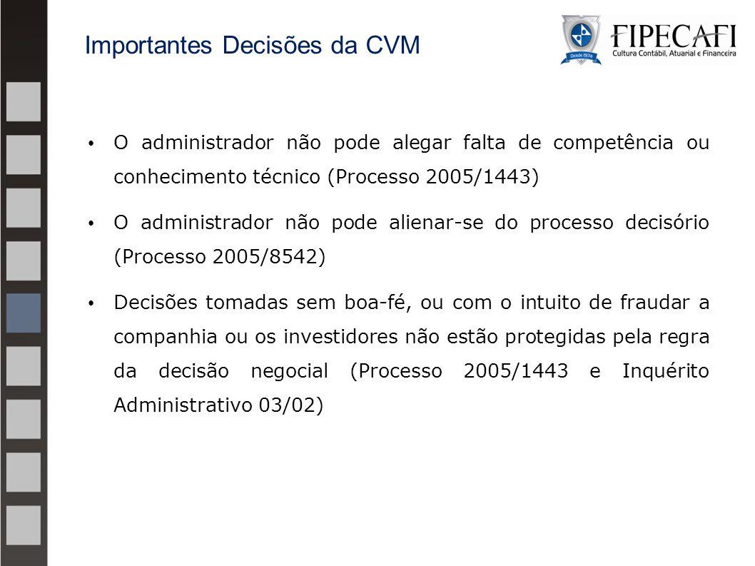 O administrador não pode alegar falta de competência ou conhecimento técnico (Processo 2005/1443) O administrador não pode alienar-se do processo deci
