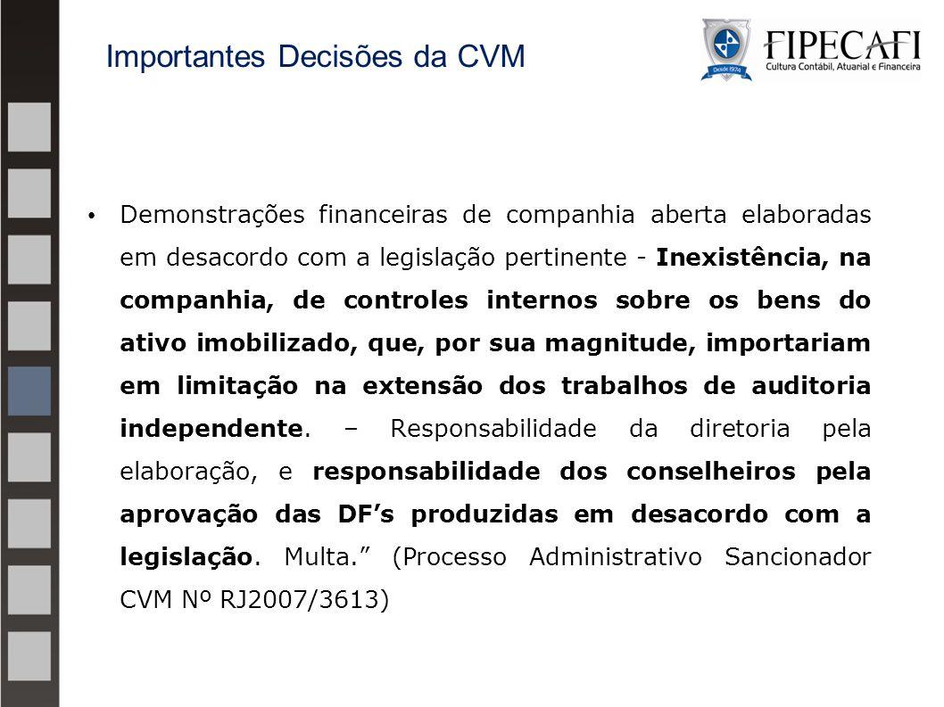 Demonstrações financeiras de companhia aberta elaboradas em desacordo com a legislação pertinente - Inexistência, na companhia, de controles internos