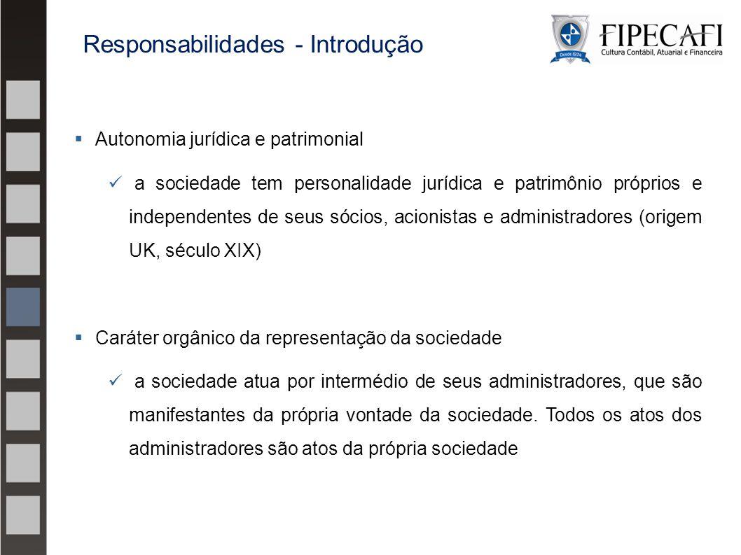  Autonomia jurídica e patrimonial a sociedade tem personalidade jurídica e patrimônio próprios e independentes de seus sócios, acionistas e administr
