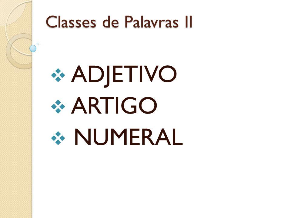Expressa quantidadem (Cardinal), ordem na sequência (Ordinal), multiplicação (Multiplicação) ou divisão (Fracionário).