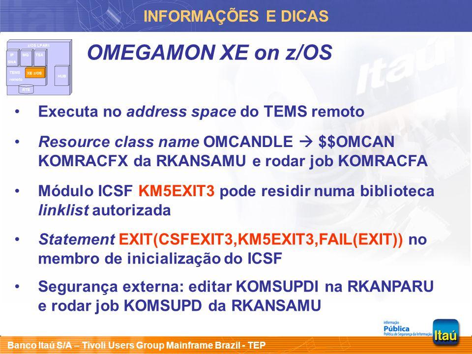 Banco Itaú S/A – Tivoli Users Group Mainframe Brazil - TEP INFORMAÇÕES E DICAS OMEGAMON XE on z/OS Módulo ICSF KM5EXIT3 pode residir numa biblioteca l