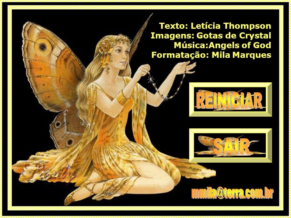 Texto: Letícia Thompson Imagens: Gotas de Crystal Música:Angels of God Formatação: Mila Marques