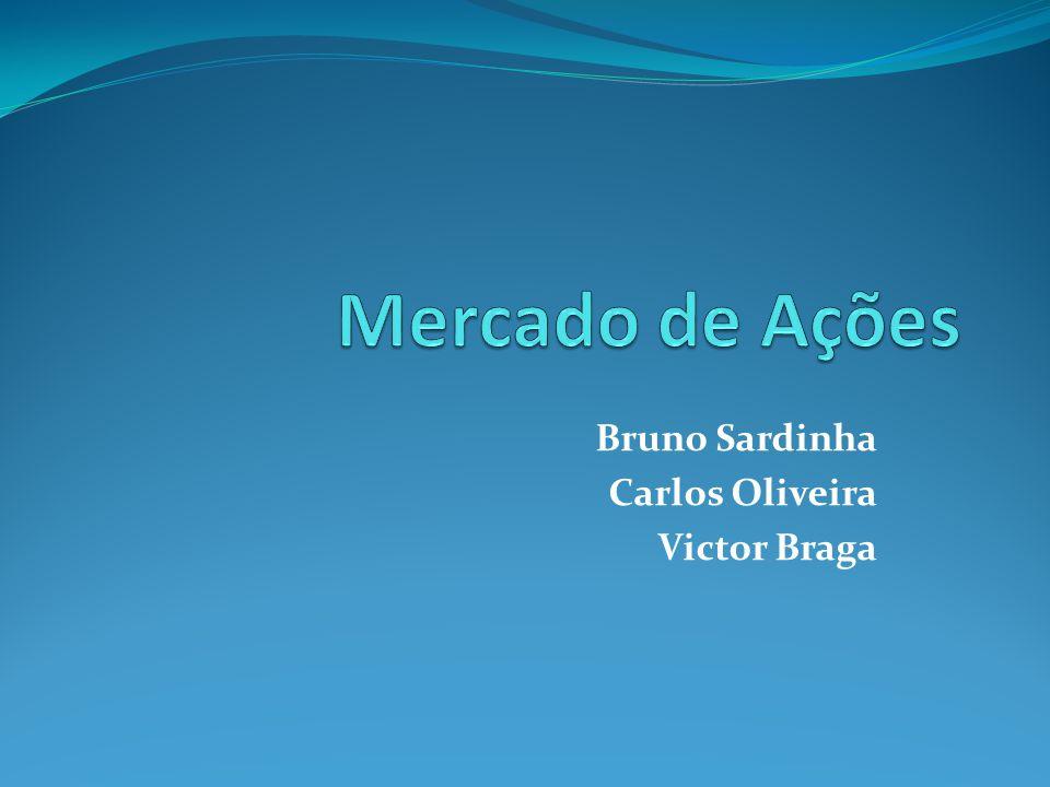 Bruno Sardinha Carlos Oliveira Victor Braga
