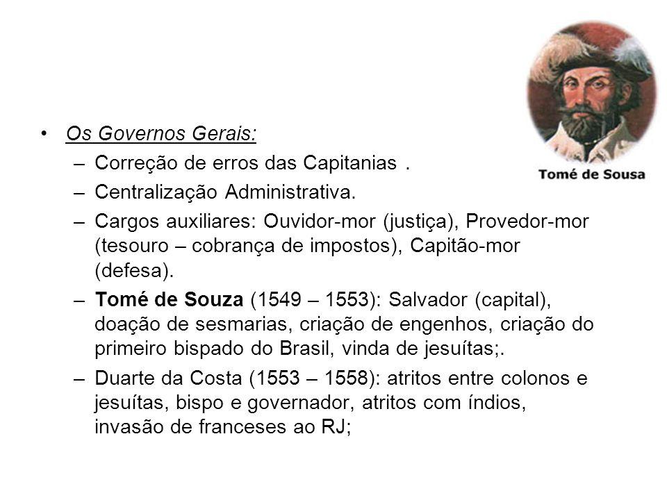 Os Governos Gerais: –Correção de erros das Capitanias.