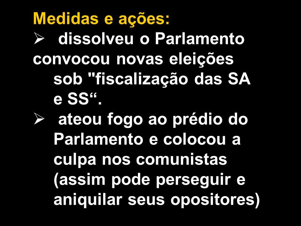 Medidas e ações:  dissolveu o Parlamento convocou novas eleições sob