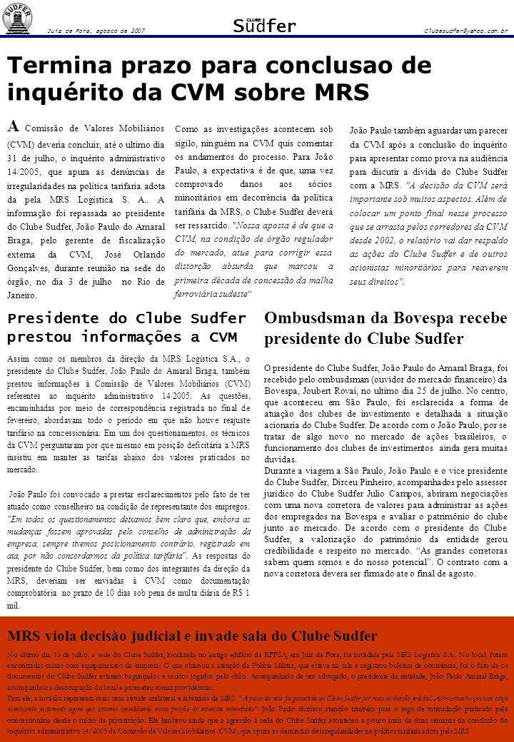 Termina prazo para conclusao de inquérito da CVM sobre MRS Assim como os membros da direção da MRS Logística S.A., o presidente do Clube Sudfer, João