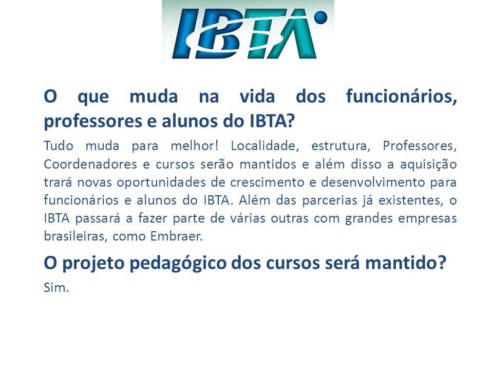 O que muda na vida dos funcionários, professores e alunos do IBTA? Tudo muda para melhor! Localidade, estrutura, Professores, Coordenadores e cursos s