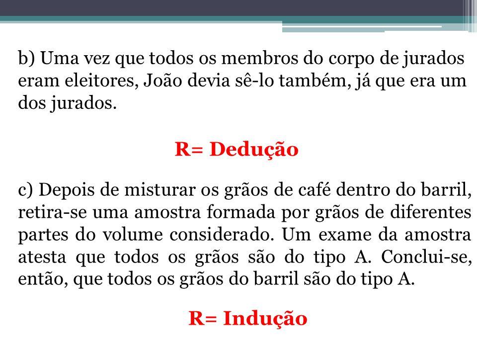 02.(UPE) Identifique qual dos contextos abaixo caracteriza um Raciocínio Lógico Dedutivo.