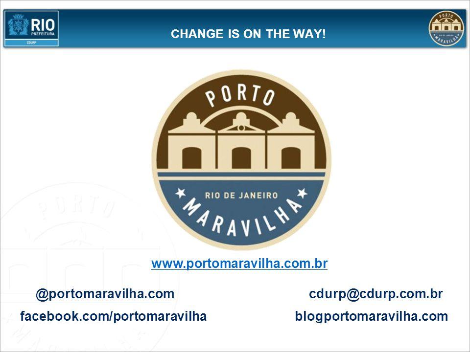 CHANGE IS ON THE WAY! www.portomaravilha.com.br blogportomaravilha.com @portomaravilha.comcdurp@cdurp.com.br facebook.com/portomaravilha