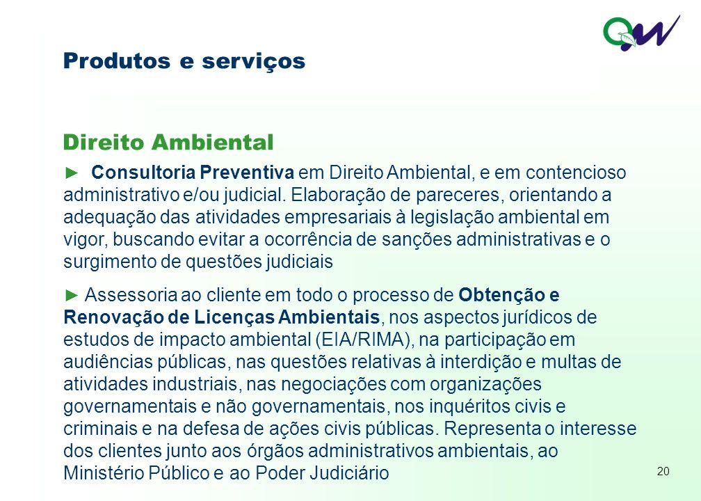 20 ► Consultoria Preventiva em Direito Ambiental, e em contencioso administrativo e/ou judicial.