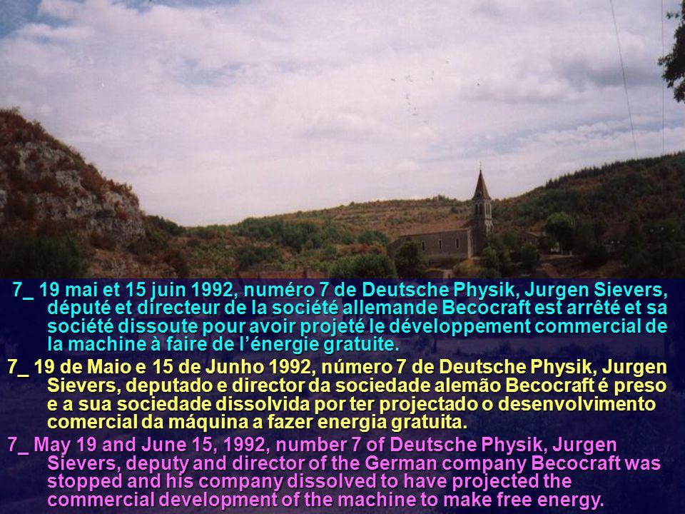 7_ 19 mai et 15 juin 1992, numéro 7 de Deutsche Physik, Jurgen Sievers, député et directeur de la société allemande Becocraft est arrêté et sa société