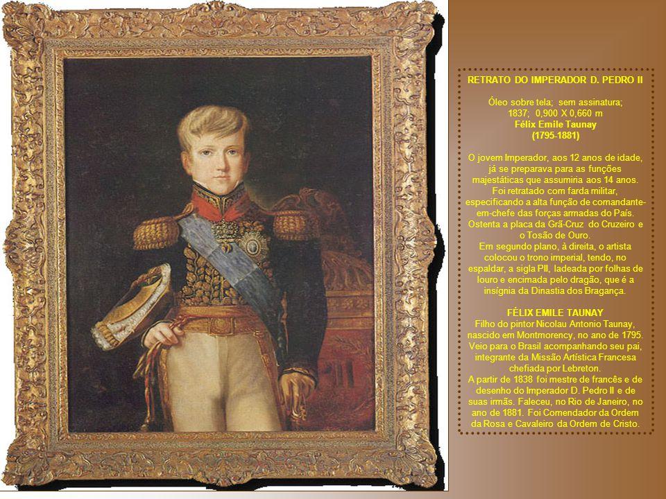 D. PEDRO I Óleo sobre tela, sem assinatura, atribuído a Manoel Simplício de Sá, pintor oficial da Corte.