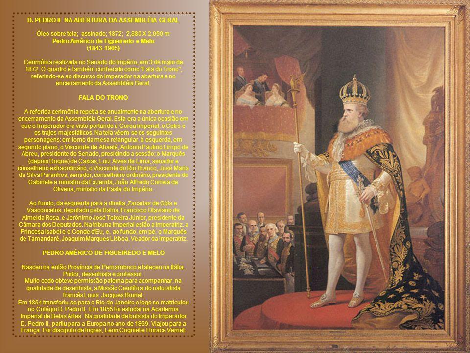 RETRATO DO IMPERADOR D. PEDRO II Óleo sobre tela; sem assinatura; 1837; 0,900 X 0,660 m Félix Emile Taunay (1795-1881) O jovem Imperador, aos 12 anos