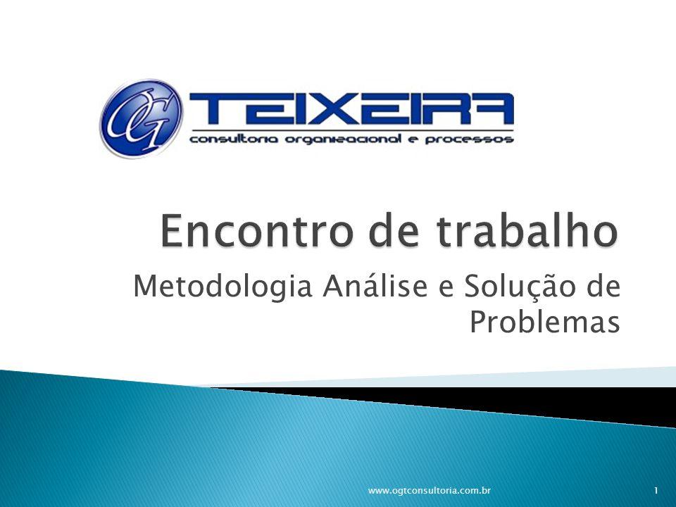  Definir em grupo uma metodologia própria de análise e solução de problemas a partir dos critérios e caminhos adotados pelo MASP (Metodologia de análise e solução de problemas).